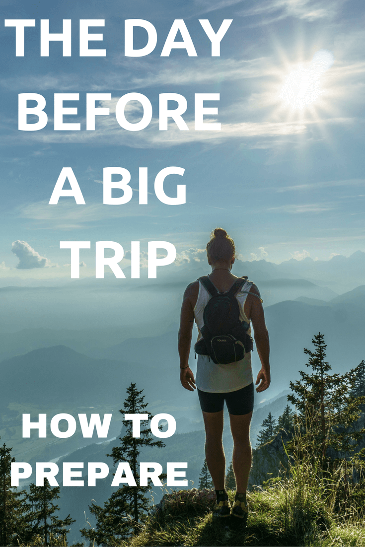 The-day-before-å-big-trip-how-to-prepare