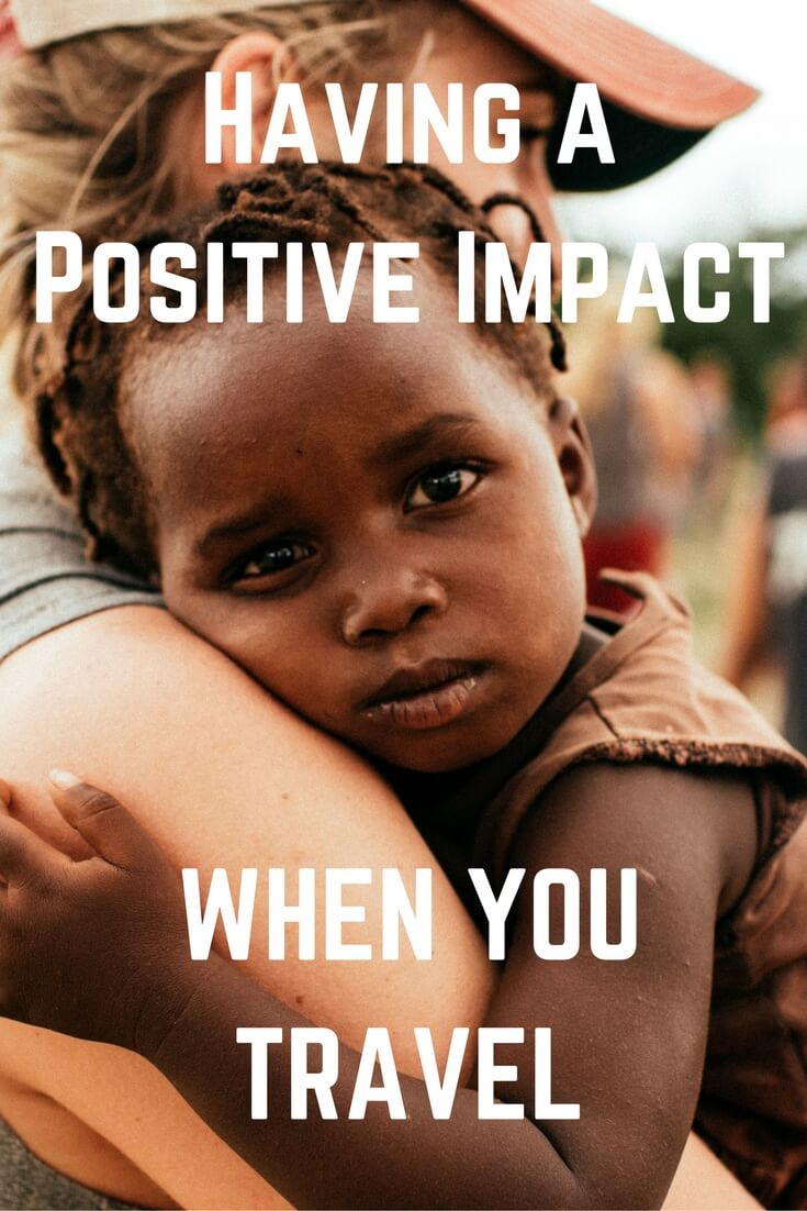Having a positive impact when you travel.