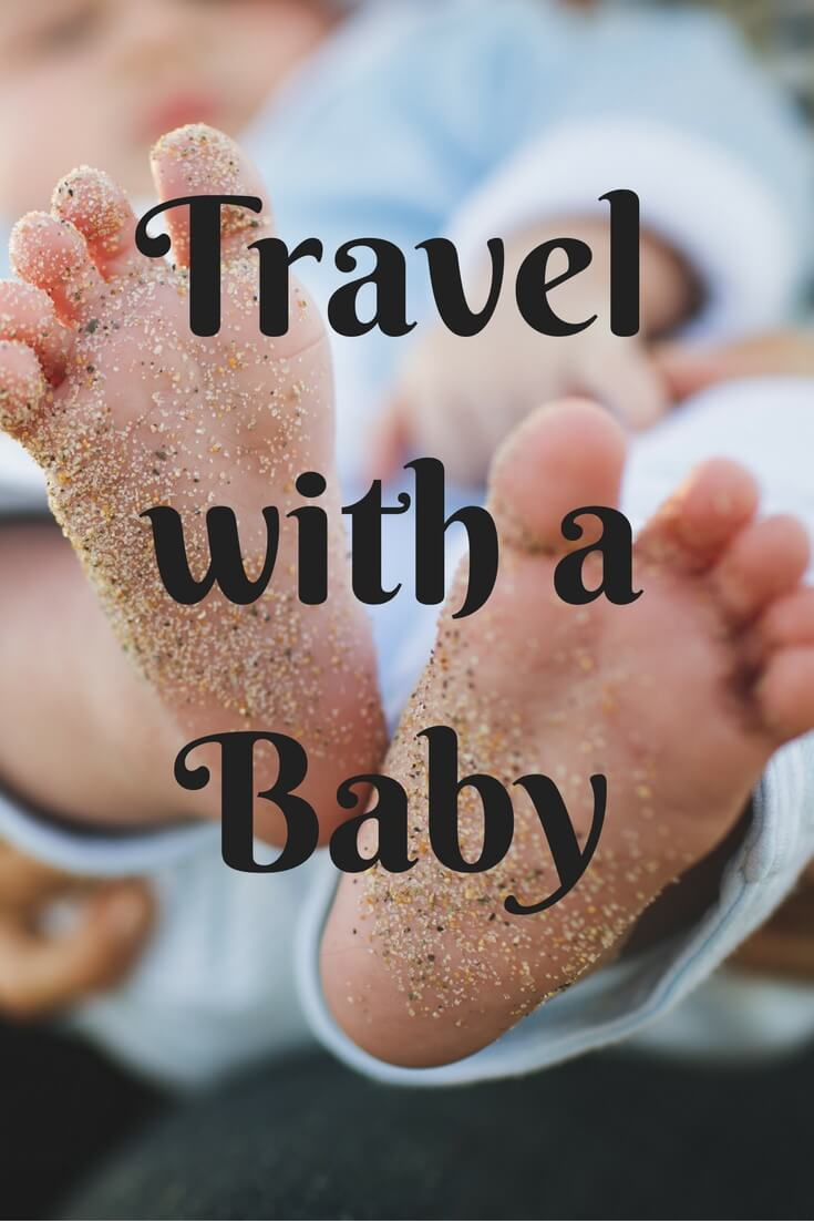 Travel with a baby and flying with a baby.