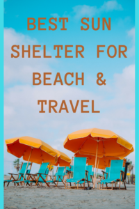 Best Beach Tent/Beach Shelter for Travel