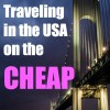 40 Tips for Traveling in the US on the Cheap